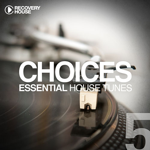Choices - Essential House Tunes #5