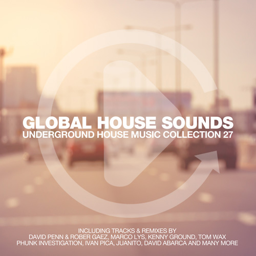 Global House Sounds Volume 27