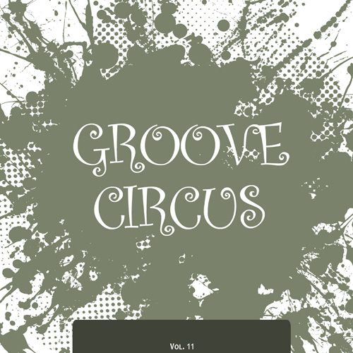 Groove Circus, Vol. 11