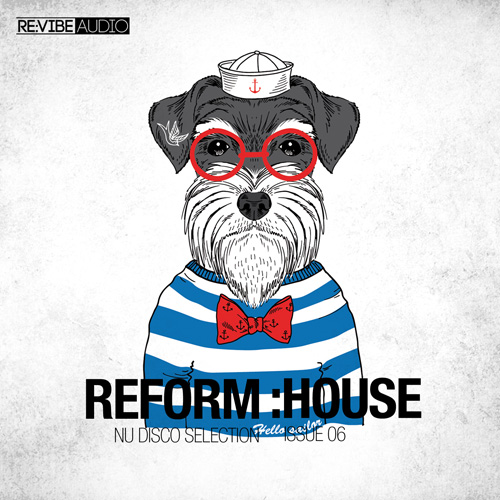 Reform:House Issue 6 - Nu Disco Selection