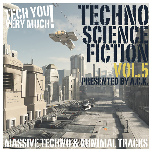 Techno Science Fiction, Vol. 5 (Presented By A.C.K.) (Massive Techno & Minimal Tracks)