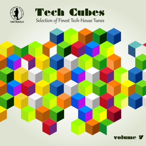 Tech Cubes, Vol. 7 - Selection of Finest Tech-House Tunes!