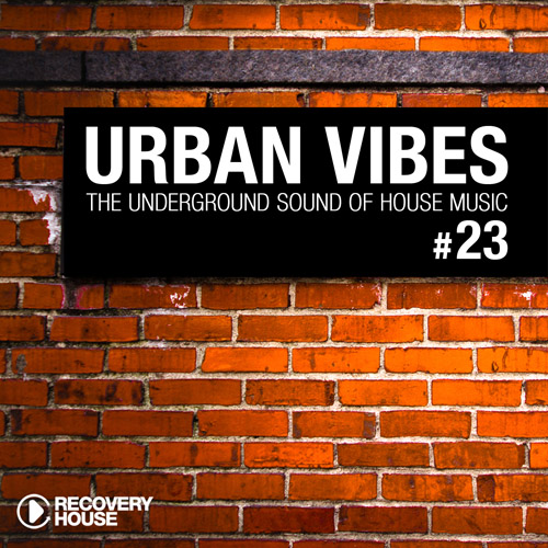 Urban Vibes - The Underground Sound Of House Music Vol. 23