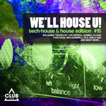 We'll House U! - Tech House & House Edition Vol. 15