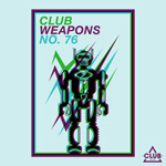 Club Session pres. Club Weapons No. 76