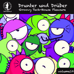 Drunter und Drüber, Vol. 10 - Groovy Tech House Pleasure!