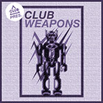 Club Session pres. Club Weapons
