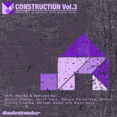 CONSTRUCTION, Vol. 3 - Selection of Asthetic Tech-House