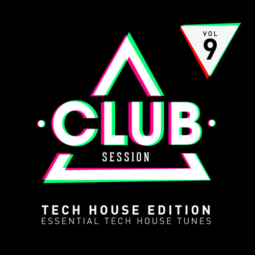 Club Session Tech House Edition Volume 9