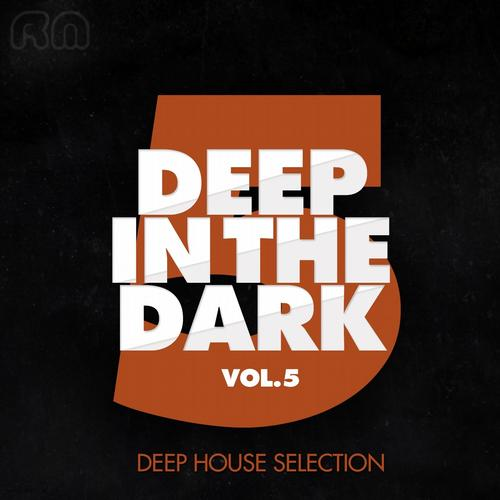 Deep in the Dark, Vol. 5 (Deep House Edition)