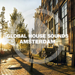 Global House Sounds - Amsterdam