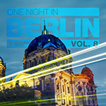 One Night In Berlin Vol. 8