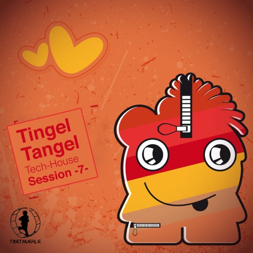 Tingel Tangel, Vol. 7 - Tech House Session!