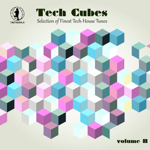 Tech Cubes, Vol. 8 - Selection of Finest Tech-House Tunes!