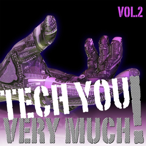 Tech You Very Much!, Vol. 2 (Extraordinary Tech- House Tracks - Unmixed Edition)