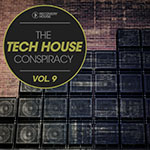 The Tech House Conspiracy Vol. 9