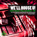 We'll House U! - Tech House & House Edition Vol. 18